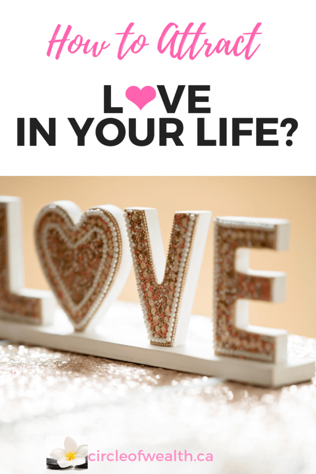 How to Attract Love into Your life