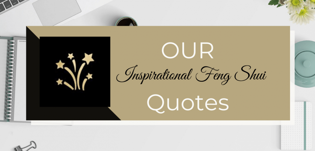 Our Inspirational Feng Shui Quotes Collection