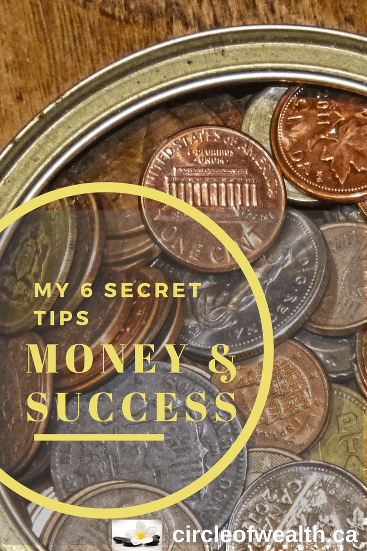 My 6 Secret Tips Money & Success