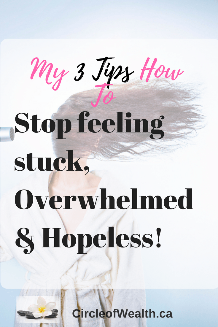 Stop feeling stuck, Overwhelmed & Hopeless3