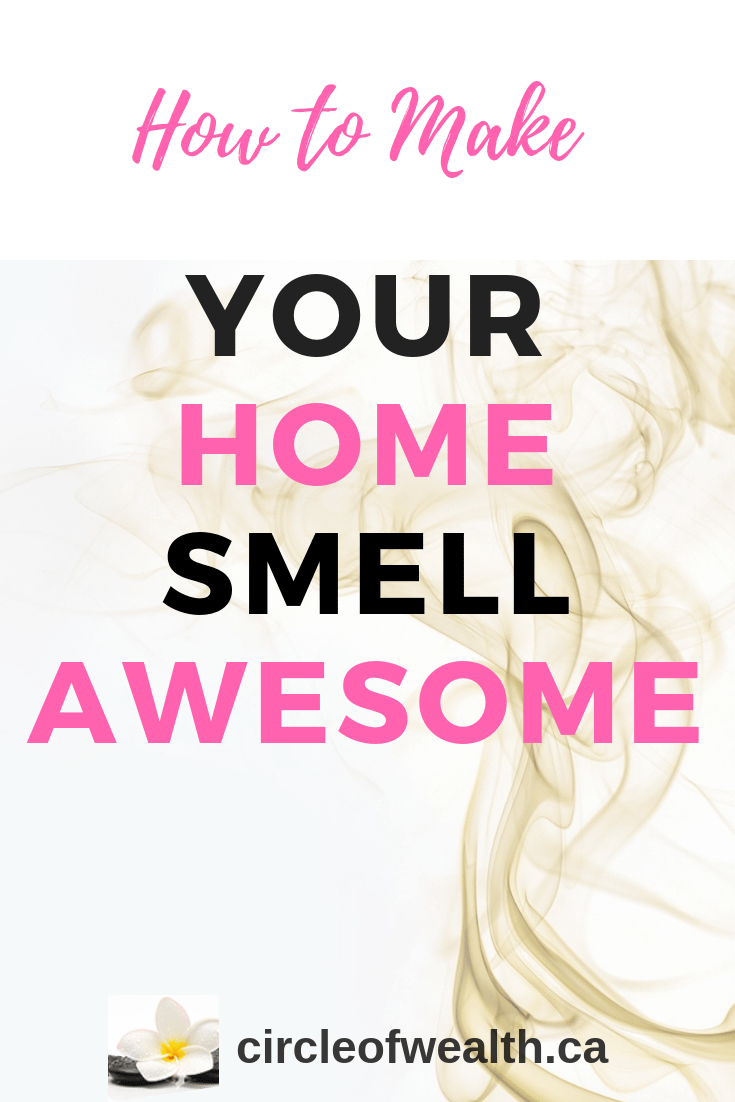 how to make your home smell amazing