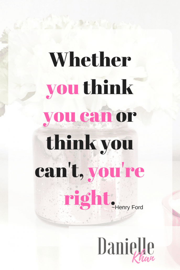 Whether you think you can or think you can't, your RIGHT